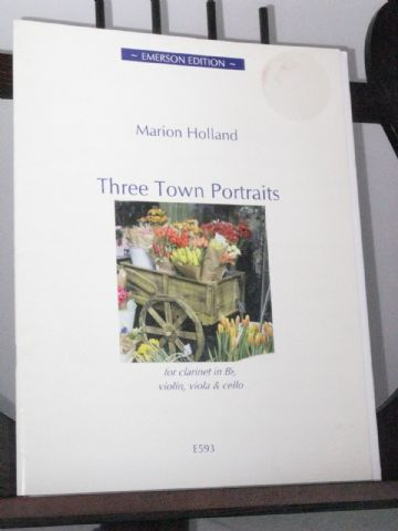 Holland M - Three Town Portraits for Clarinet in B Flat, Violin, Viola & Cello